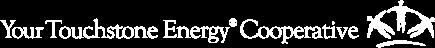 Your Touchstone Energy ® Cooperative
